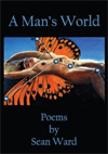 A Man's World: Poems by Sean Ward